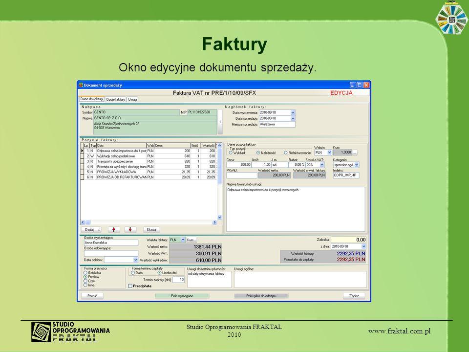 www.fraktal.com.pl Studio Oprogramowania FRAKTAL 2010 Faktury Okno edycyjne dokumentu sprzedaży.