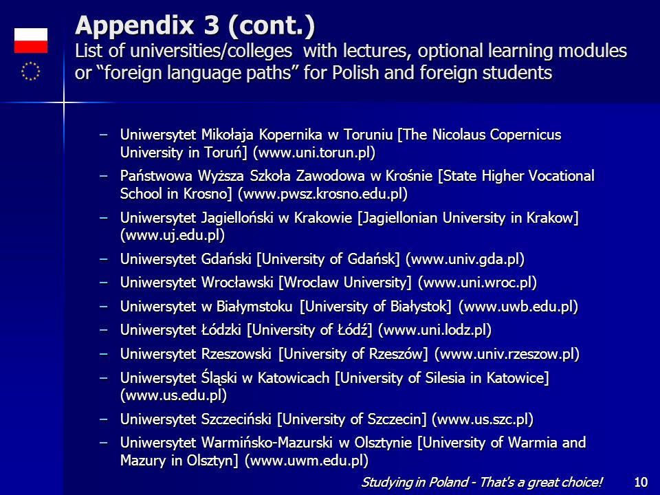 Studying in Poland - That's a great choice!10 Appendix 3 (cont.) List of universities/colleges with lectures, optional learning modules or foreign lan