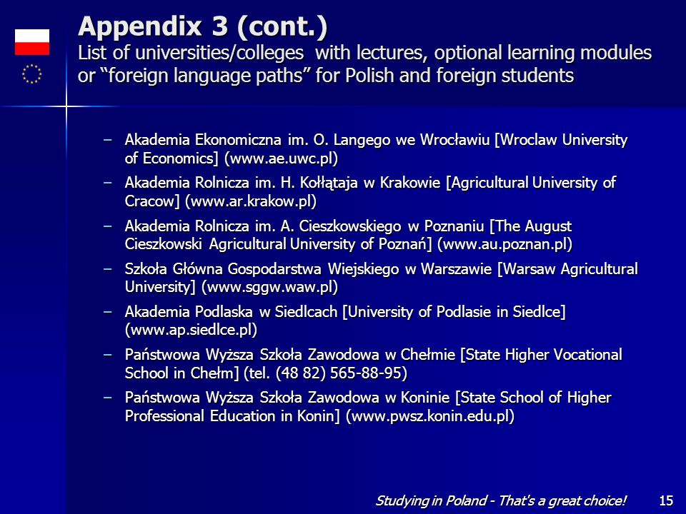 Studying in Poland - That's a great choice!15 Appendix 3 (cont.) List of universities/colleges with lectures, optional learning modules or foreign lan
