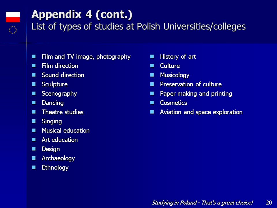 Studying in Poland - That's a great choice!20 Appendix 4 (cont.) List of types of studies at Polish Universities/colleges Film and TV image, photograp