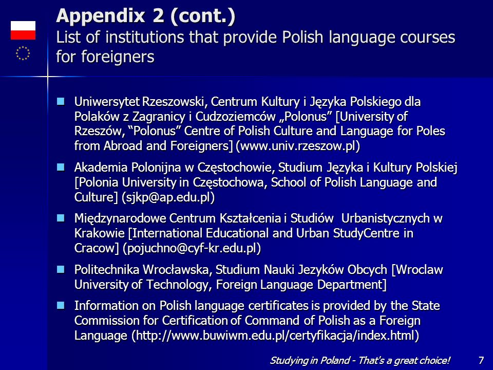 Studying in Poland - That's a great choice!7 Appendix 2 (cont.) List of institutions that provide Polish language courses for foreigners Uniwersytet R