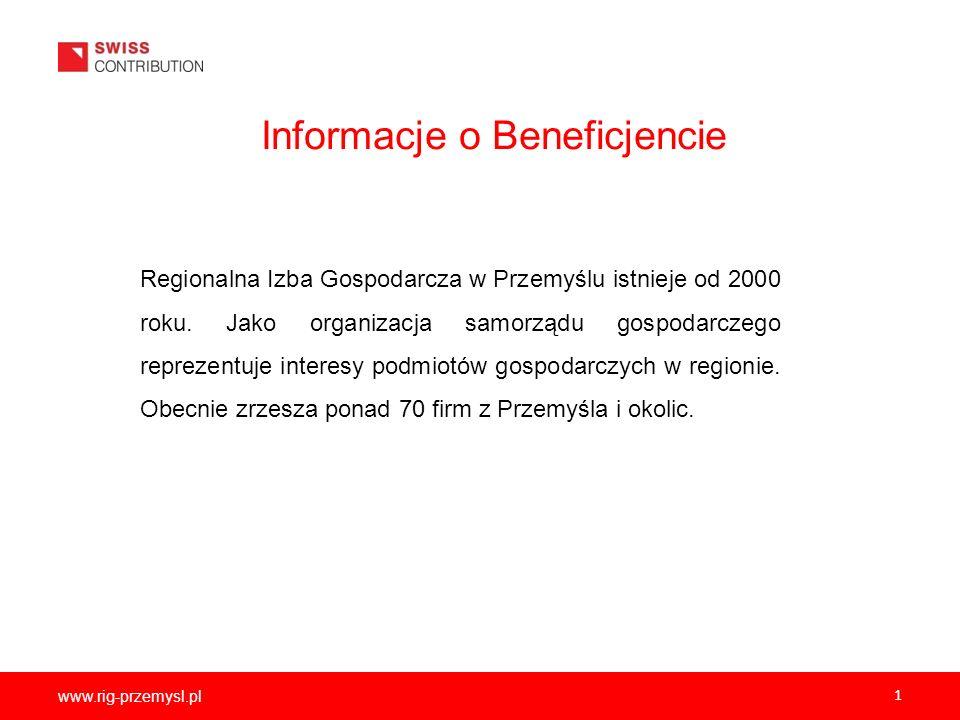 www.rig-przemysl.pl 1 Informacje o Beneficjencie Regionalna Izba Gospodarcza w Przemyślu istnieje od 2000 roku. Jako organizacja samorządu gospodarcze