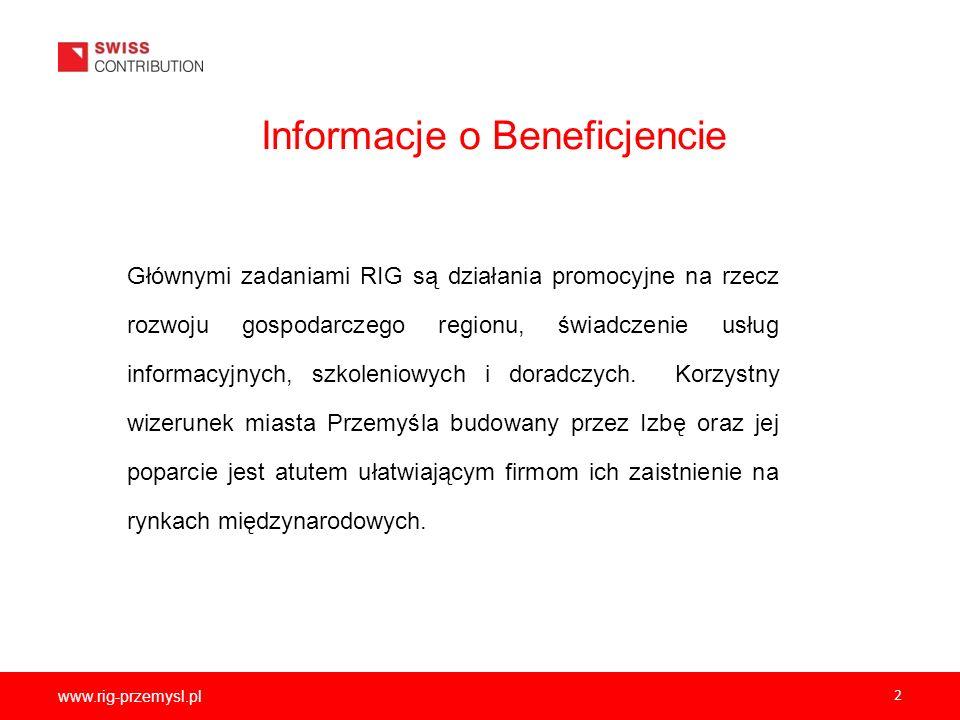 www.rig-przemysl.pl 2 Informacje o Beneficjencie Głównymi zadaniami RIG są działania promocyjne na rzecz rozwoju gospodarczego regionu, świadczenie us
