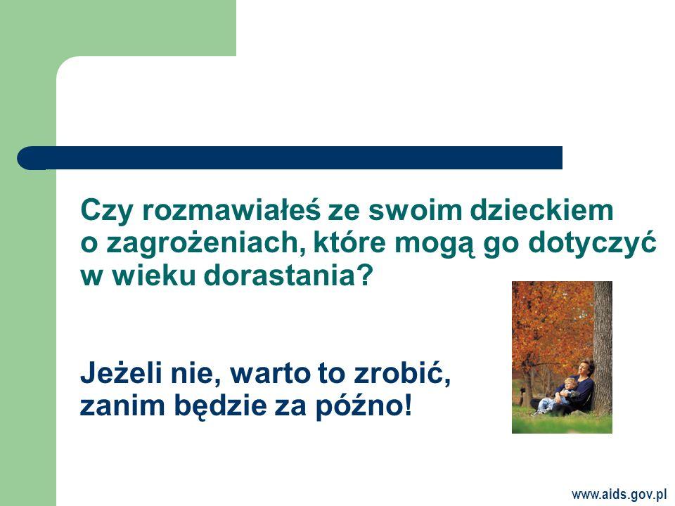 www.aids.gov.pl Jeżeli nie, warto to zrobić, zanim będzie za późno.