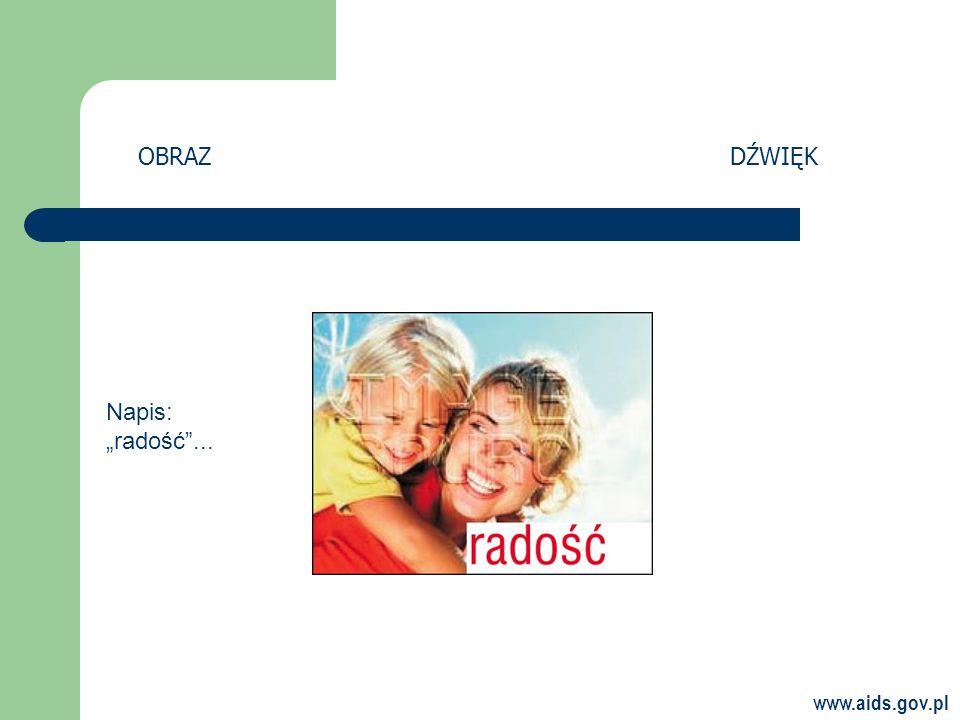 www.aids.gov.pl OBRAZDŹWIĘK Napis: radość...