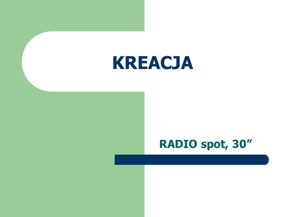 KREACJA RADIO spot, 30