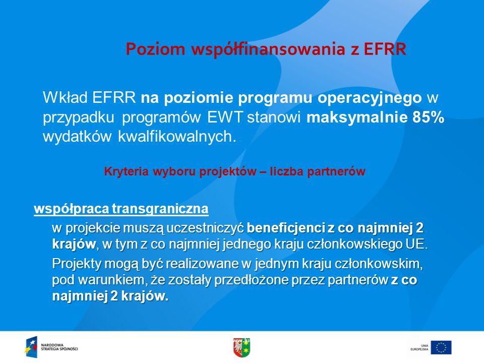 www.lubuskie.pl Poziom współfinansowania z EFRR Wkład EFRR na poziomie programu operacyjnego w przypadku programów EWT stanowi maksymalnie 85% wydatkó