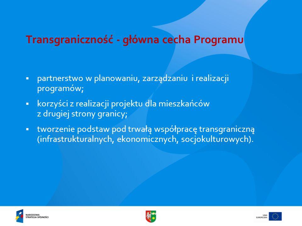 www.lubuskie.pl Transgraniczność - główna cecha Programu partnerstwo w planowaniu, zarządzaniu i realizacji programów; korzyści z realizacji projektu