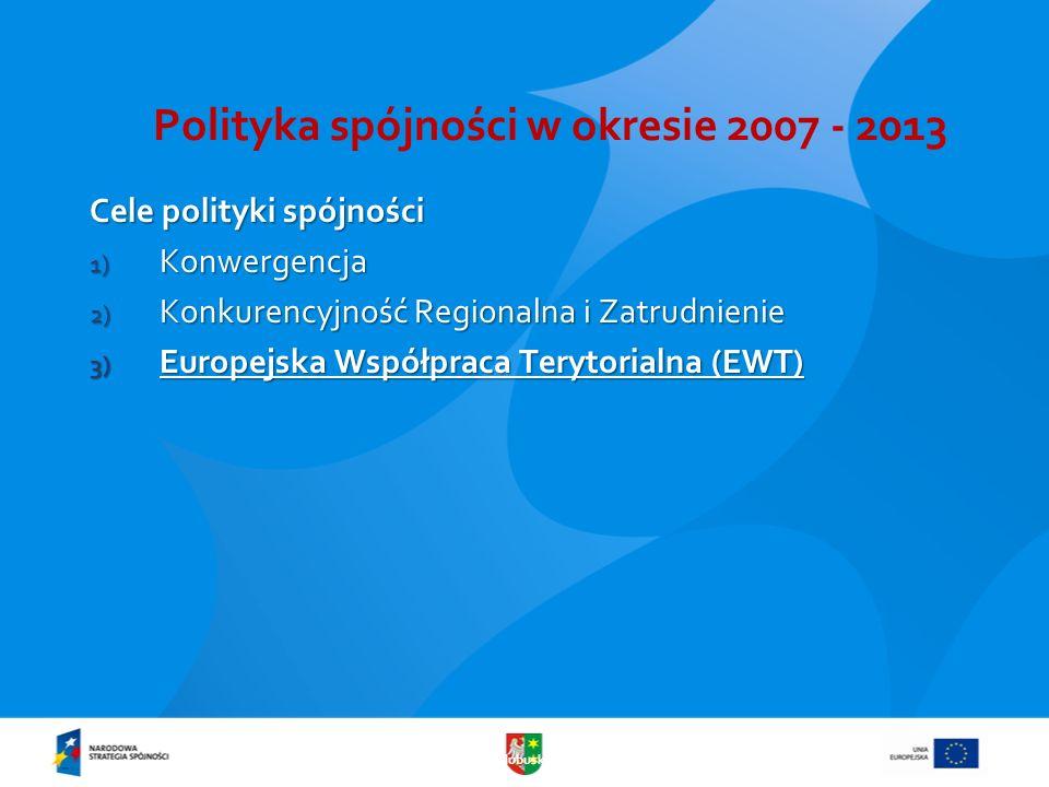 www.lubuskie.pl Polityka spójności w okresie 2007 - 2013 Cele polityki spójności 1) Konwergencja 2) Konkurencyjność Regionalna i Zatrudnienie 3) Europ