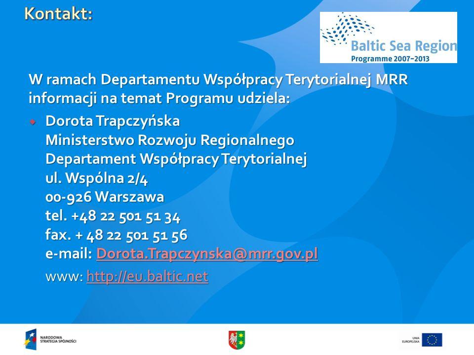 W ramach Departamentu Współpracy Terytorialnej MRR informacji na temat Programu udziela: Dorota Trapczyńska Ministerstwo Rozwoju Regionalnego Departam