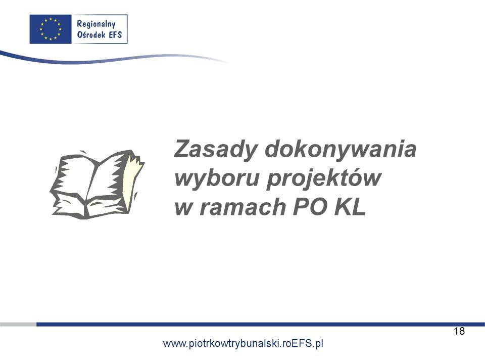 Zasady dokonywania wyboru projektów w ramach PO KL 18