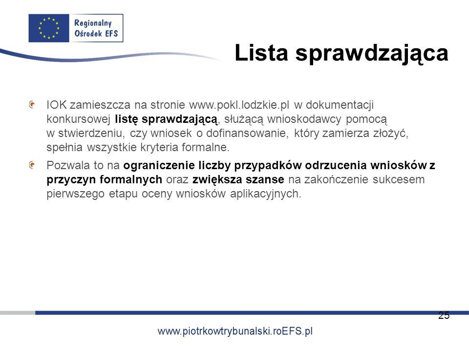 Lista sprawdzająca IOK zamieszcza na stronie www.pokl.lodzkie.pl w dokumentacji konkursowej listę sprawdzającą, służącą wnioskodawcy pomocą w stwierdz