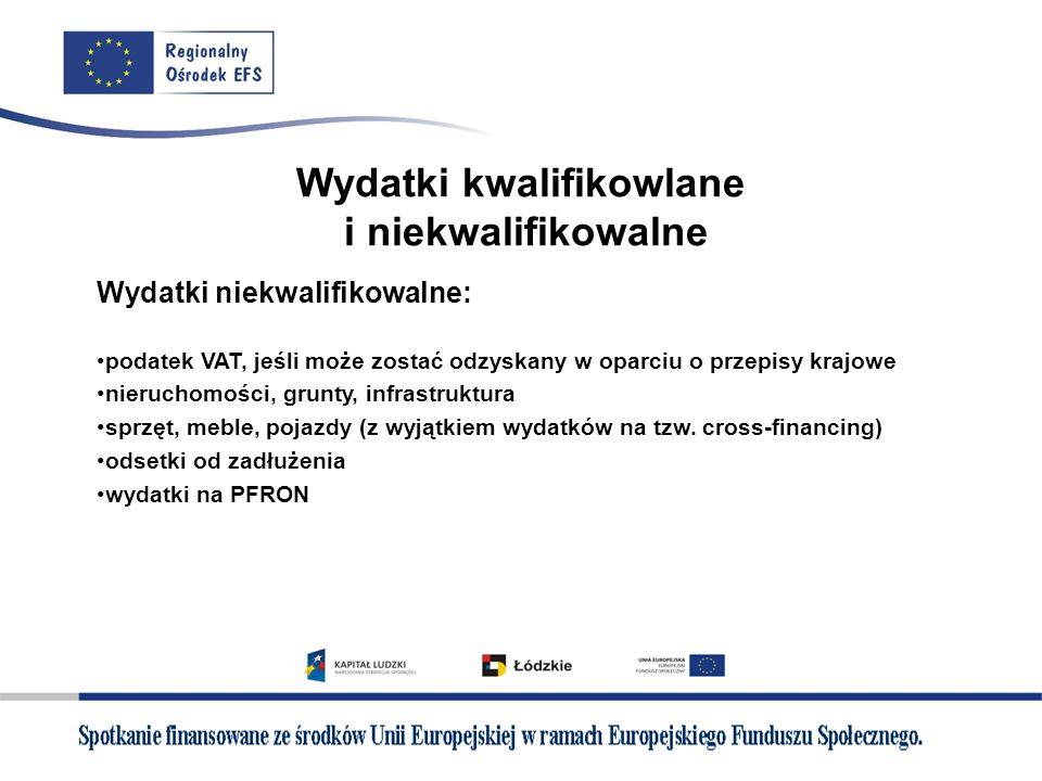 Wydatki kwalifikowlane i niekwalifikowalne Wydatki niekwalifikowalne: podatek VAT, jeśli może zostać odzyskany w oparciu o przepisy krajowe nieruchomo