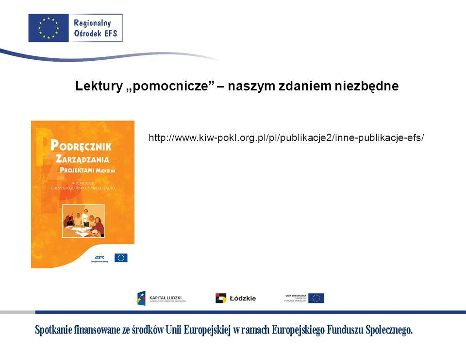 Lektury pomocnicze – naszym zdaniem niezbędne http://www.kiw-pokl.org.pl/pl/publikacje2/inne-publikacje-efs/