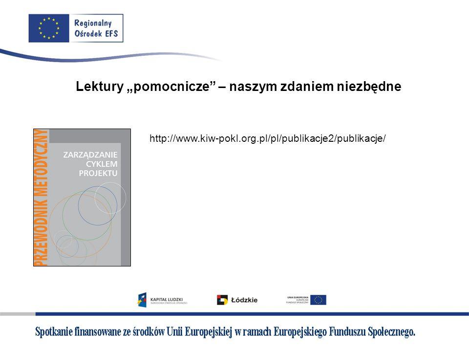 Lektury pomocnicze – naszym zdaniem niezbędne http://www.kiw-pokl.org.pl/pl/publikacje2/publikacje/