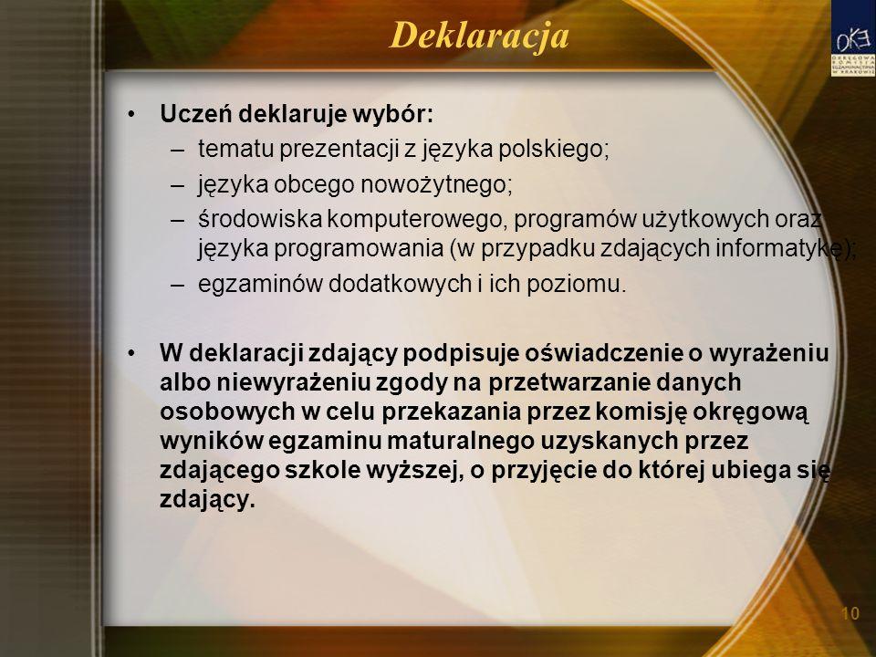 10 Deklaracja Uczeń deklaruje wybór: –tematu prezentacji z języka polskiego; –języka obcego nowożytnego; –środowiska komputerowego, programów użytkowy