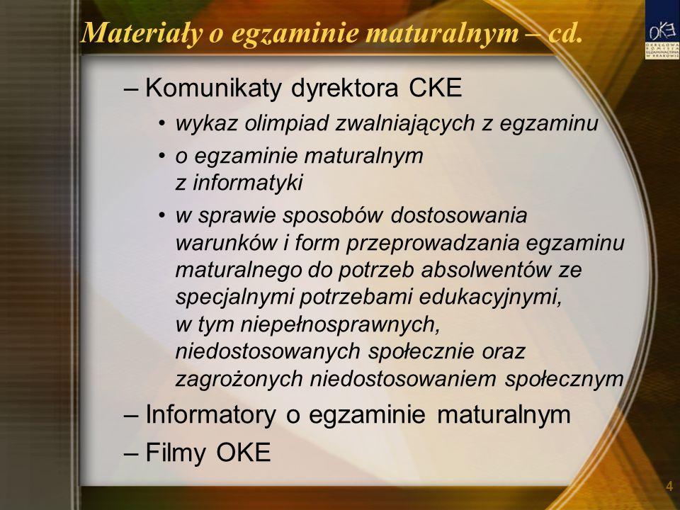 Materiały o egzaminie maturalnym – cd. –Komunikaty dyrektora CKE wykaz olimpiad zwalniających z egzaminu o egzaminie maturalnym z informatyki w sprawi