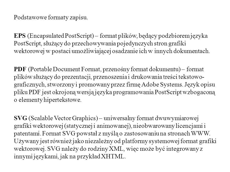 Podstawowe formaty zapisu. EPS (Encapsulated PostScript) – format plików, będący podzbiorem języka PostScript, służący do przechowywania pojedynczych