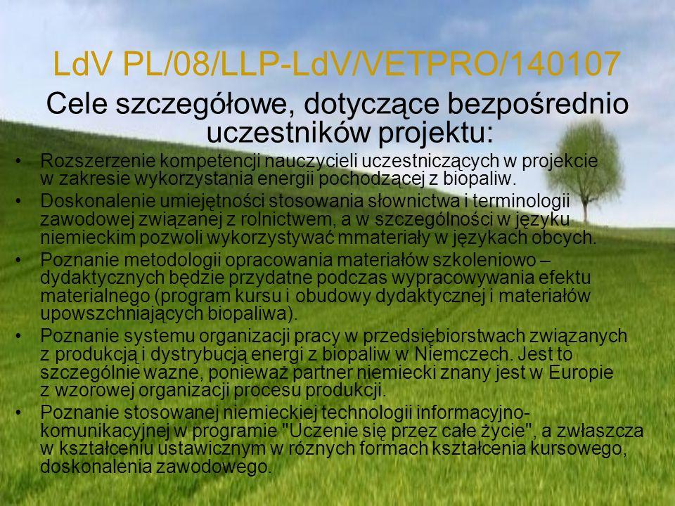 LdV PL/08/LLP-LdV/VETPRO/140107 Cele szczegółowe, dotyczące bezpośrednio uczestników projektu: Rozszerzenie kompetencji nauczycieli uczestniczących w