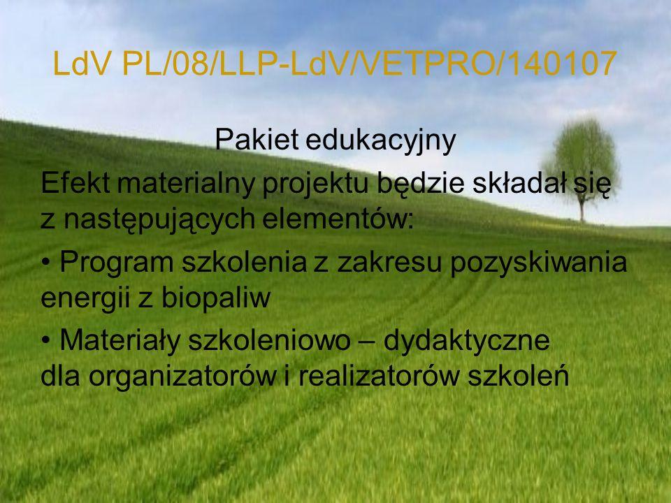 LdV PL/08/LLP-LdV/VETPRO/140107 Pakiet edukacyjny Efekt materialny projektu będzie składał się z następujących elementów: Program szkolenia z zakresu