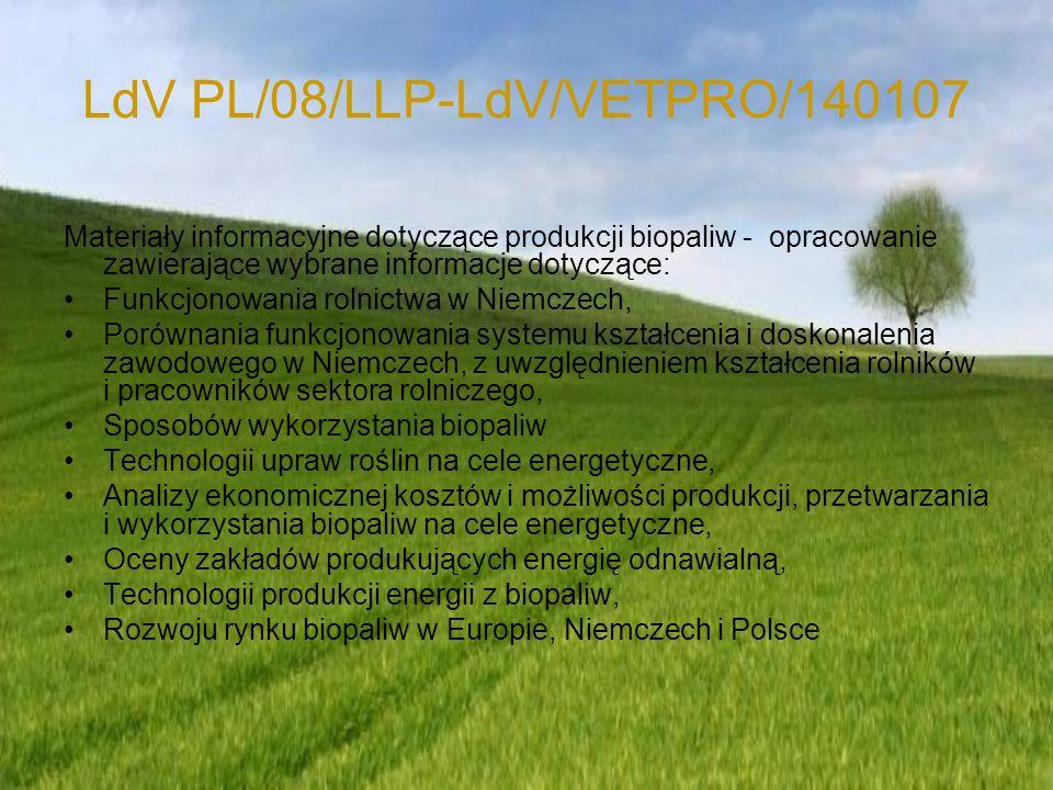 LdV PL/08/LLP-LdV/VETPRO/140107 Materiały informacyjne dotyczące produkcji biopaliw - opracowanie zawierające wybrane informacje dotyczące: Funkcjonow