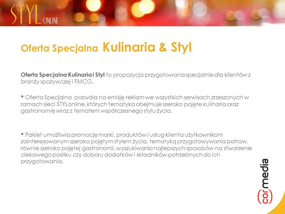 Oferta Specjalna Kulinaria & Styl Oferta Specjalna Kulinaria i Styl to propozycja przygotowana specjalnie dla klientów z branży spożywczej i FMCG. Ofe