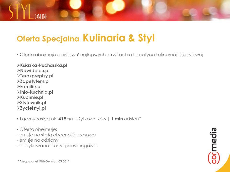 Oferta Specjalna Kulinaria & Styl Oferta obejmuje emisję w 9 najlepszych serwisach o tematyce kulinarnej i lifestylowej: Ksiazka-kucharska.pl Nawidelc