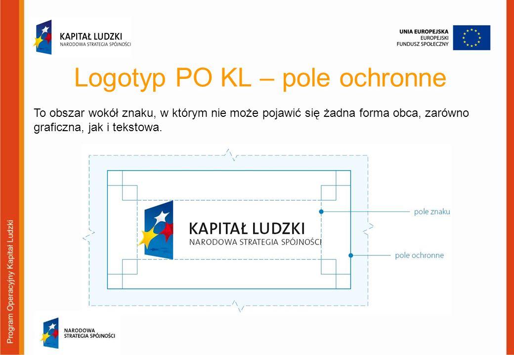 Logotyp PO KL – pole ochronne To obszar wokół znaku, w którym nie może pojawić się żadna forma obca, zarówno graficzna, jak i tekstowa.