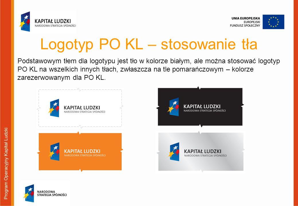 Logotyp PO KL – stosowanie tła Podstawowym tłem dla logotypu jest tło w kolorze białym, ale można stosować logotyp PO KL na wszelkich innych tłach, zw