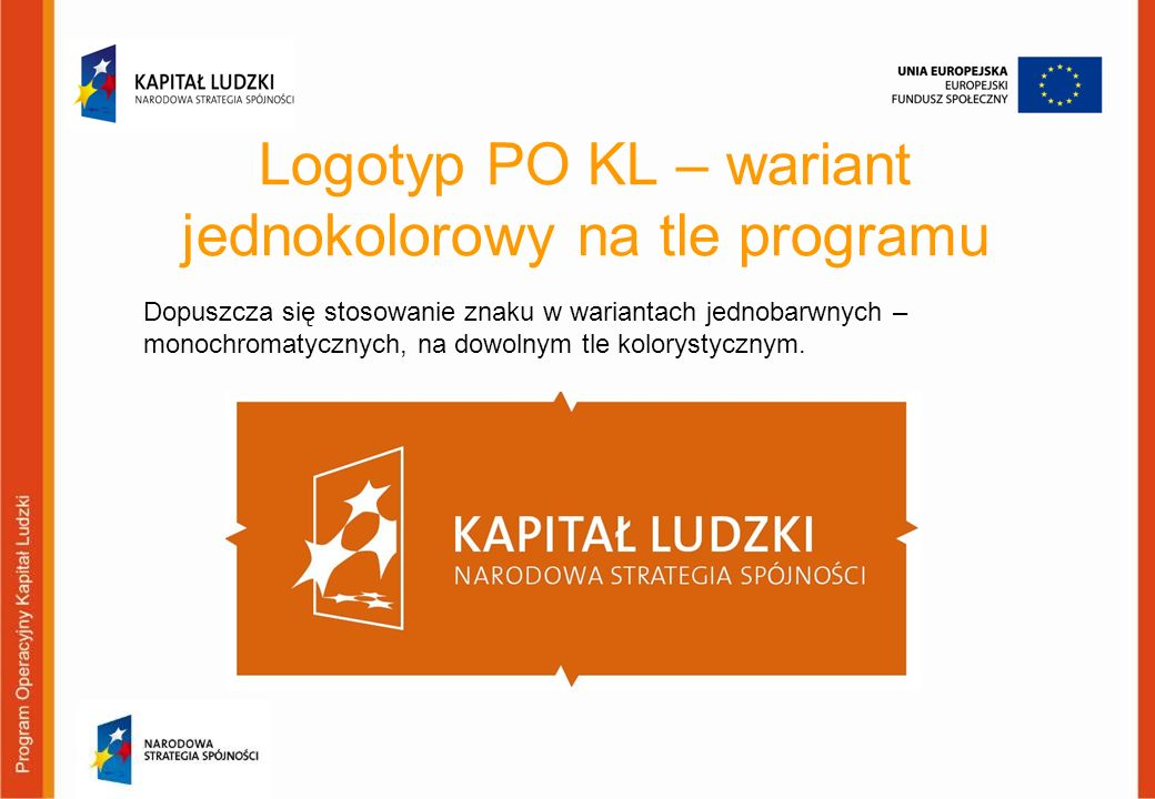 Logotyp PO KL – wariant jednokolorowy na tle programu Dopuszcza się stosowanie znaku w wariantach jednobarwnych – monochromatycznych, na dowolnym tle