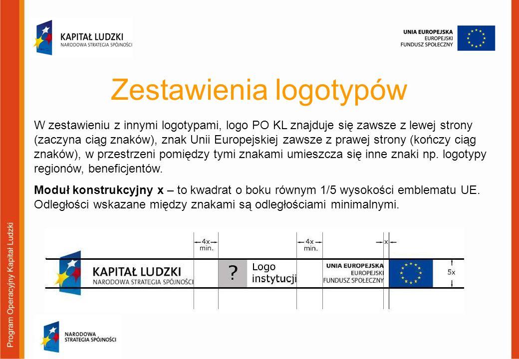 Zestawienia logotypów W zestawieniu z innymi logotypami, logo PO KL znajduje się zawsze z lewej strony (zaczyna ciąg znaków), znak Unii Europejskiej z