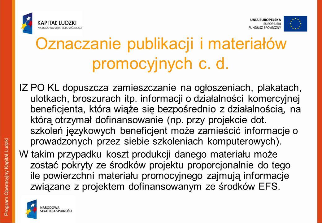 IZ PO KL dopuszcza zamieszczanie na ogłoszeniach, plakatach, ulotkach, broszurach itp. informacji o działalności komercyjnej beneficjenta, która wiąże