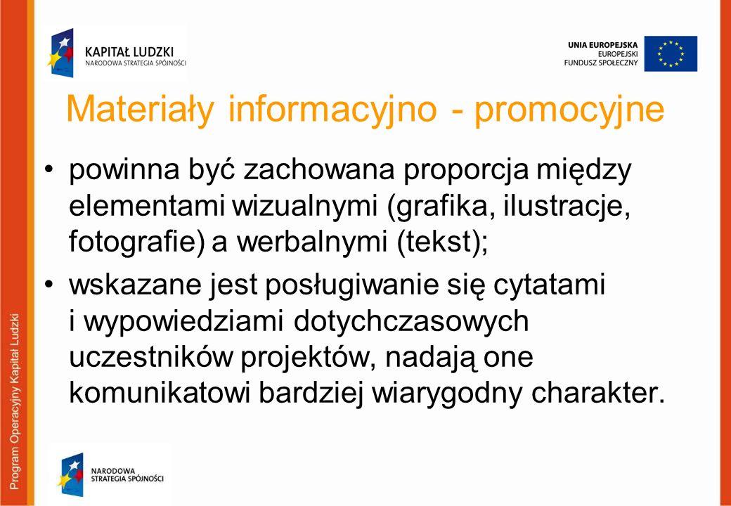 Materiały informacyjno - promocyjne powinna być zachowana proporcja między elementami wizualnymi (grafika, ilustracje, fotografie) a werbalnymi (tekst