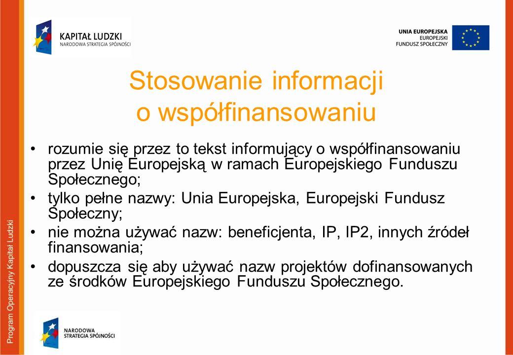Stosowanie informacji o współfinansowaniu rozumie się przez to tekst informujący o współfinansowaniu przez Unię Europejską w ramach Europejskiego Fund