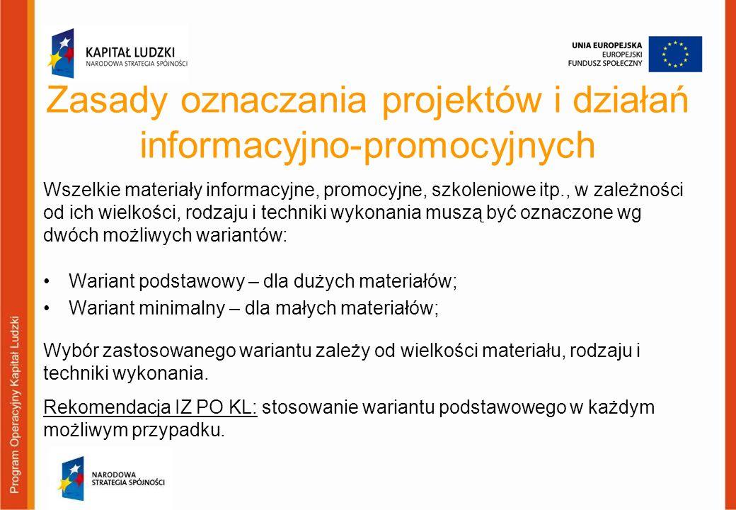 Zasady oznaczania projektów i działań informacyjno-promocyjnych Wariant podstawowy – dla dużych materiałów; Wariant minimalny – dla małych materiałów;