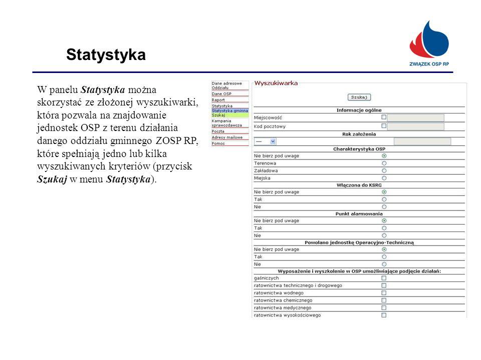 Statystyka W panelu Statystyka można skorzystać ze złożonej wyszukiwarki, która pozwala na znajdowanie jednostek OSP z terenu działania danego oddział