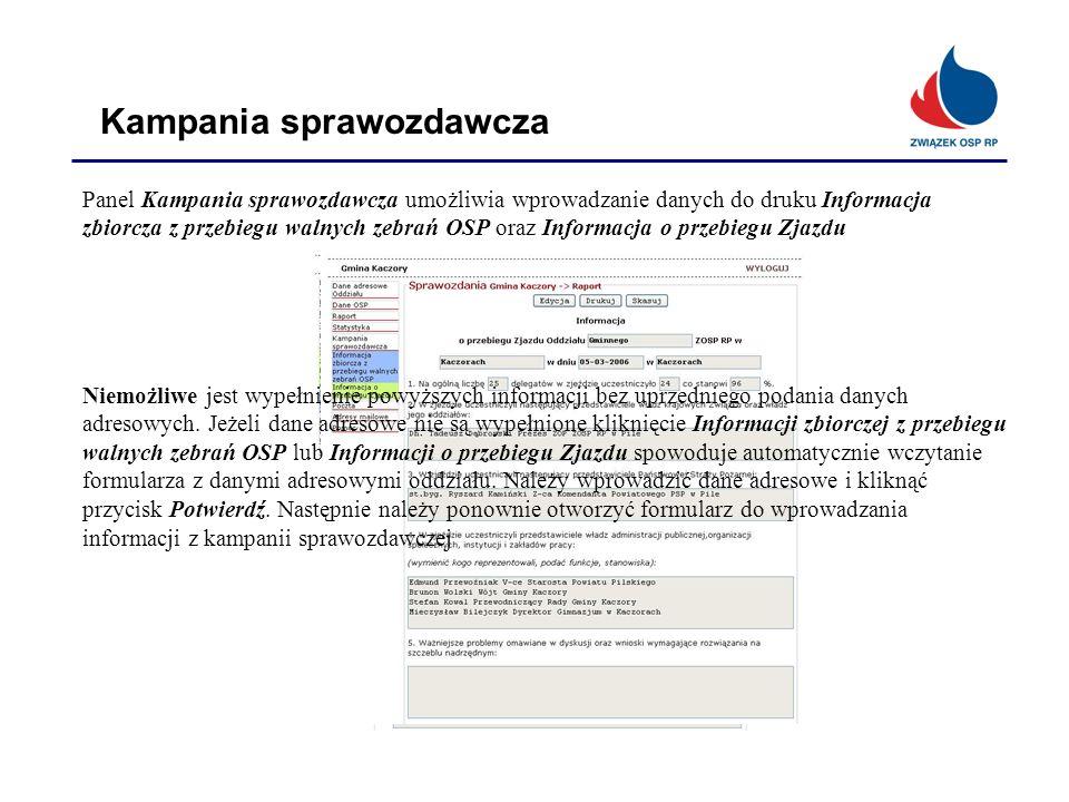 Kampania sprawozdawcza Panel Kampania sprawozdawcza umożliwia wprowadzanie danych do druku Informacja zbiorcza z przebiegu walnych zebrań OSP oraz Inf