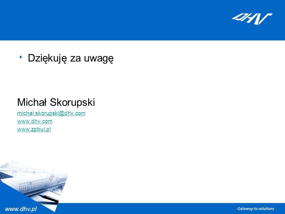 www.dhv.pl ٠ Dziękuję za uwagę Michał Skorupski michal.skorupski@dhv.com www.dhv.com www.zpbui.pl