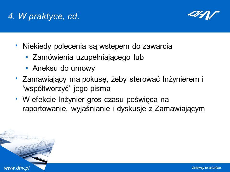www.dhv.pl 4. W praktyce, cd. ٠ Niekiedy polecenia są wstępem do zawarcia Zamówienia uzupełniającego lub Aneksu do umowy ٠ Zamawiający ma pokusę, żeby