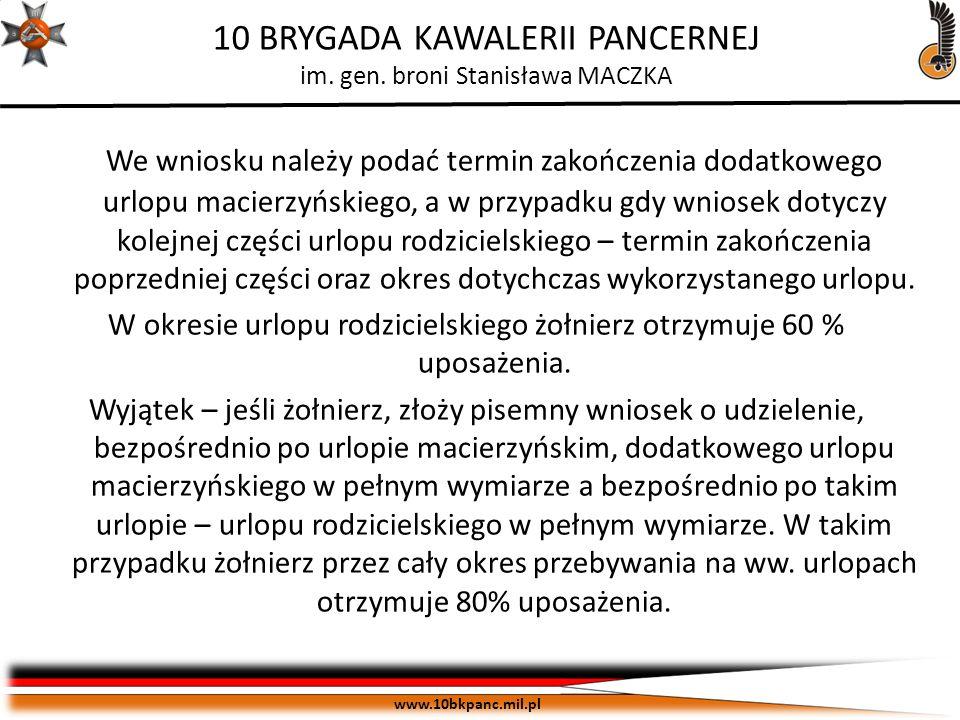 ZASTRZEŻONE Egz. pojedynczy www.10bkpanc.mil.pl 10 BRYGADA KAWALERII PANCERNEJ im. gen. broni Stanisława MACZKA We wniosku należy podać termin zakończ