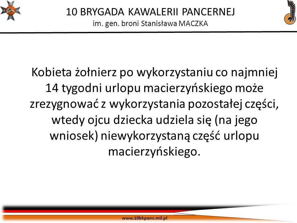 ZASTRZEŻONE Egz. pojedynczy www.10bkpanc.mil.pl 10 BRYGADA KAWALERII PANCERNEJ im. gen. broni Stanisława MACZKA Kobieta żołnierz po wykorzystaniu co n