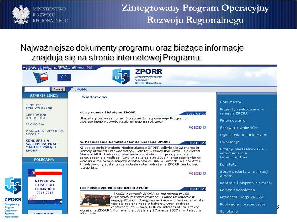 43 Zintegrowany Program Operacyjny Rozwoju Regionalnego Najważniejsze dokumenty programu oraz bieżące informacje znajdują się na stronie internetowej