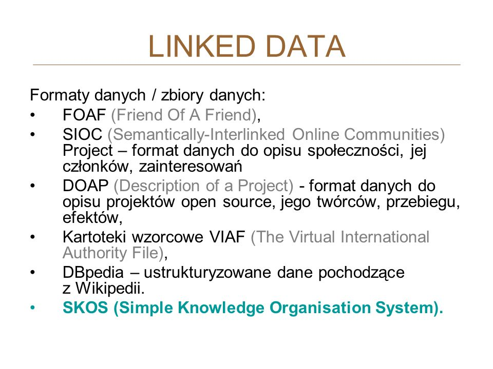 Formaty danych / zbiory danych: FOAF (Friend Of A Friend), SIOC (Semantically-Interlinked Online Communities) Project – format danych do opisu społecz