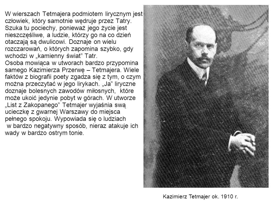 W wierszach Tetmajera podmiotem lirycznym jest człowiek, który samotnie wędruje przez Tatry. Szuka tu pociechy, ponieważ jego życie jest nieszczęśliwe
