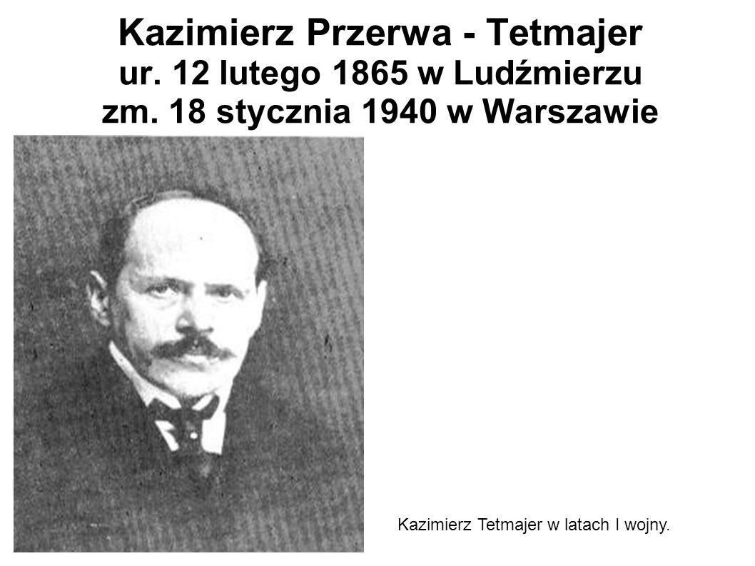 Kazimierz Przerwa - Tetmajer ur. 12 lutego 1865 w Ludźmierzu zm. 18 stycznia 1940 w Warszawie Kazimierz Tetmajer w latach I wojny.