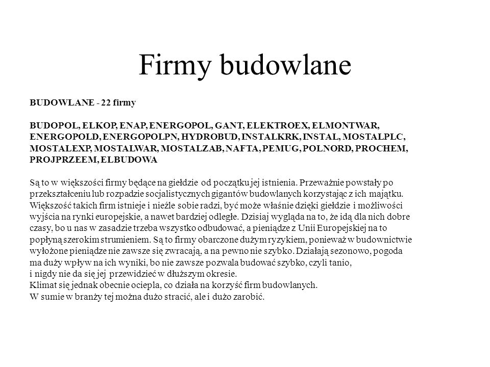 Firmy budowlane BUDOWLANE - 22 firmy BUDOPOL, ELKOP, ENAP, ENERGOPOL, GANT, ELEKTROEX, ELMONTWAR, ENERGOPOLD, ENERGOPOLPN, HYDROBUD, INSTALKRK, INSTAL