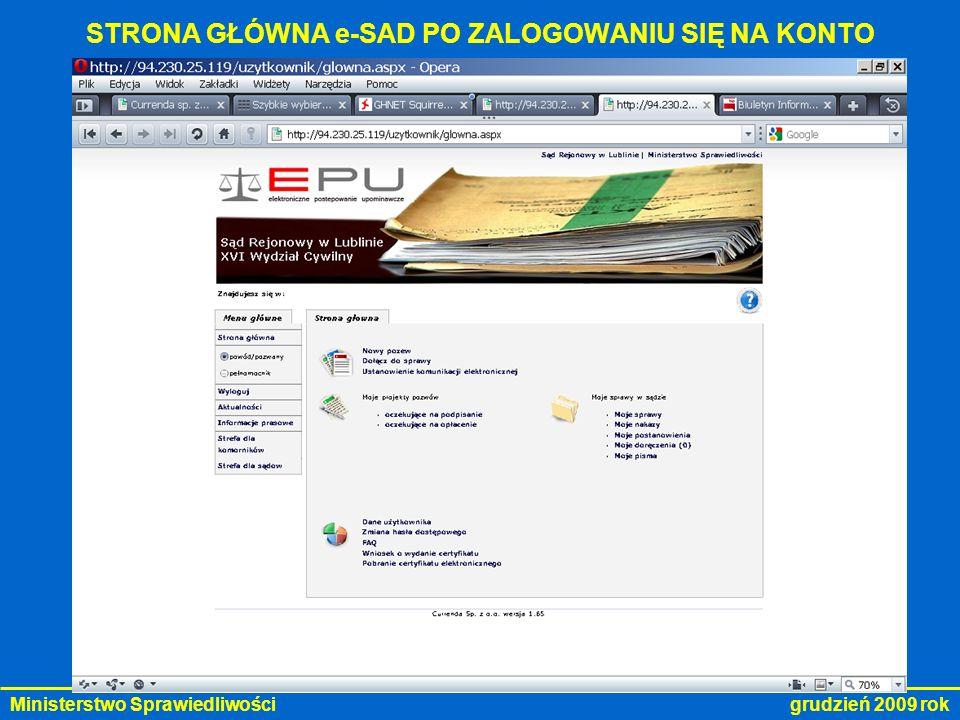 Ministerstwo Sprawiedliwości grudzień 2009 rok STRONA GŁÓWNA e-SAD PO ZALOGOWANIU SIĘ NA KONTO