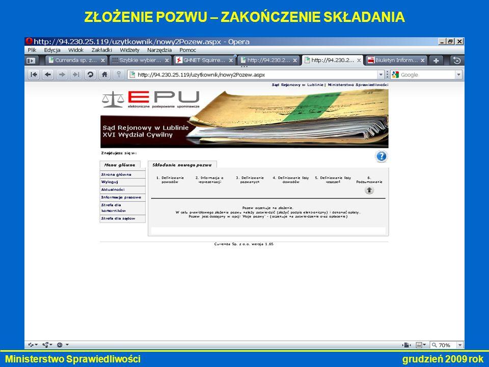 Ministerstwo Sprawiedliwości grudzień 2009 rok ZŁOŻENIE POZWU – ZAKOŃCZENIE SKŁADANIA