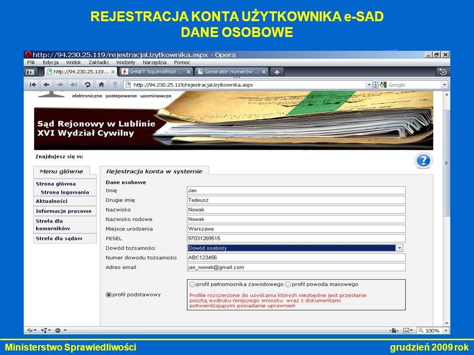 Ministerstwo Sprawiedliwości grudzień 2009 rok REJESTRACJA KONTA UŻYTKOWNIKA e-SAD DANE ADRESOWE