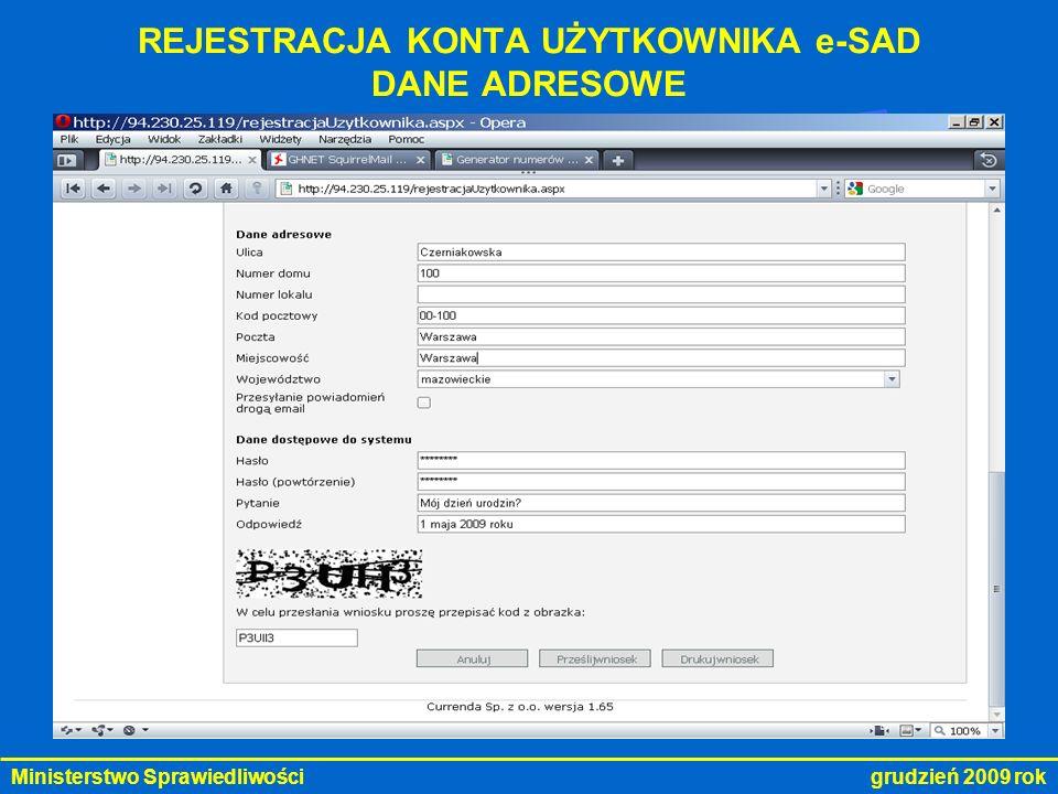 Ministerstwo Sprawiedliwości grudzień 2009 rok REJESTRACJA KONTA UŻYTKOWNIKA e-SAD KOMUNIKAT KOŃCOWY